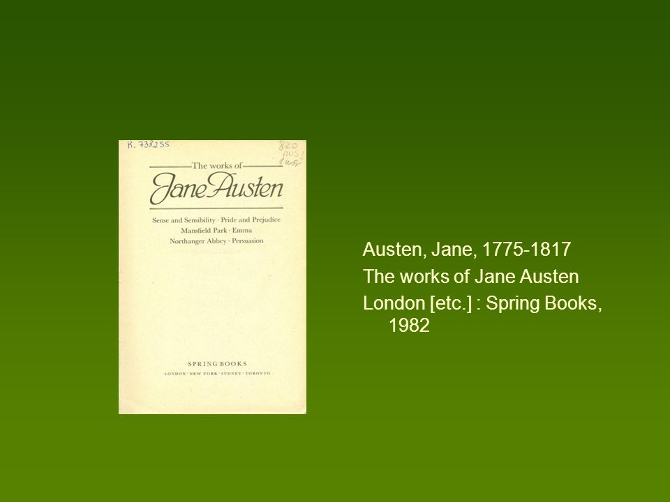 Austen, Jane, 1775-1817 The works of Jane Austen London [etc.] : Spring Books, 1982